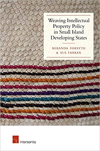 forsyth_weaving_intellectual_property_policy_in_small_island_developing_states_first_edition_.jpg